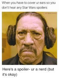 Star Wars Nerd Meme - 25 best memes about star wars spoilers star wars spoilers memes