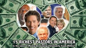 4 The Love Of Go L D by 15 Richest Pastors In America Is The Love Of Money Destroying