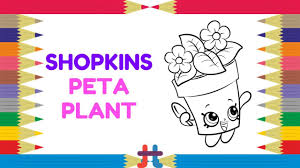 shopkins coloring pages peta plant flower pot youtube