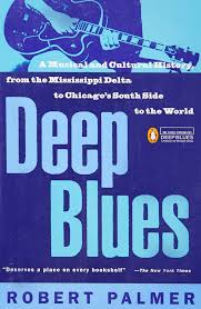 quotes about music and knowledge deep blues a musical and cultural history of the mississippi