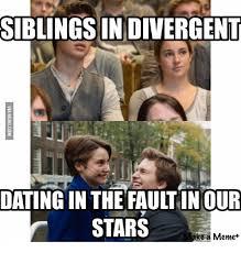 Fault In Our Stars Meme - siblingsin divergent dating in the fault in our stars ke a meme