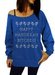 happy hanukkah sweater happy hanukkah bitches slouchy sweatshirt