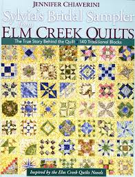sylvia u0027s bridal sampler from elm creek quilts u2013 quilting books