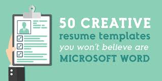 Resume Templates In Ms Word 50 Creative Resume Templates You Won U0027t Believe Are Microsoft Word