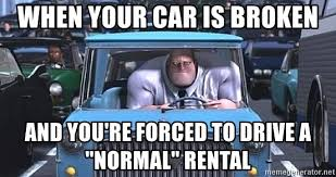 Broken Car Meme - when your car is broken and you re forced to drive a normal