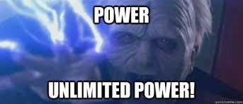 Meme Power - power unlimited power unlimited power emperor quickmeme