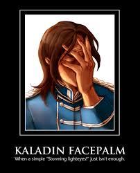 Facepalm Memes - universeb stormlight facepalm memes kaladin shallan