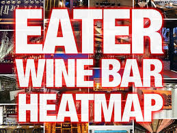 houston heat map eater the 19 wine bars across the country right now