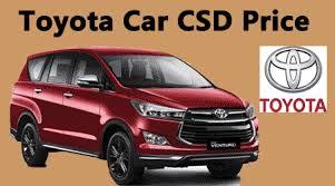 toyota car images and price toyota car csd rates toyota etios innova csd price list