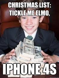 Iphone 4s Meme - christmas list tickle me elmo iphone 4s spoiled rich kid quickmeme