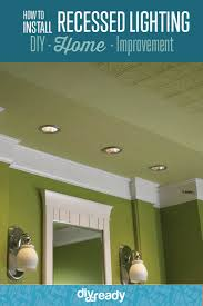 top 25 best installing recessed lighting ideas on pinterest