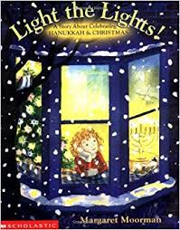 light the lights a story about celebrating hanukkah and