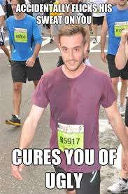 Sweating Guy Meme - accidentally flicks his sweat on you cures you of ugly caption 3