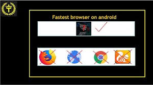 fastest browser for android category fastest browser for android noclips