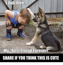 Cute Best Friend Memes - dub thee mybest friend forever best friend share if you think this