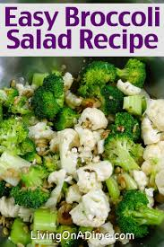 easy broccoli salad recipe green salad living on a dime