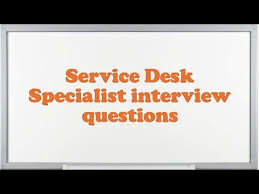 Service Desk Agent Interview Questions And Answers Service Desk Specialist Interview Questions Youtube