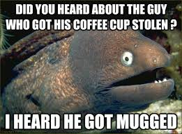 Coffee Cup Meme - did you heard about the guy who got his coffee cup stolen i