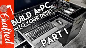 building a computer desk diy desk pc part 1 youtube