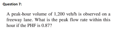 a peak hour volume of 1 200 veh h is observed on a chegg
