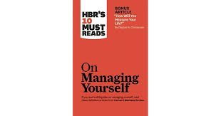 Hbr S 10 Must Reads by Hbr S 10 Must Reads On Managing Yourself By Harvard Business