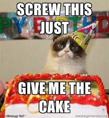 Meme Generator Grumpy Cat - birthday memes this just give me the cake grumpy cat birthday hat