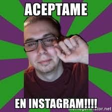 Meme Generator For Instagram - aceptame en instagram meme creator meme generator