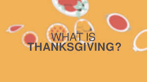 what is thanksgiving when is thanksgiving and why do americans