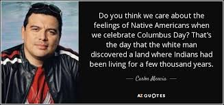 carlos mencia quote do you think we care about the feelings of