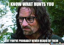 Aragorn Meme - aragorn you by snajath meme center
