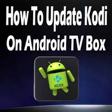 how to update kodi on android tv box - How To Update Android