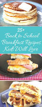 25 back to breakfast recipes kids will love chef debra