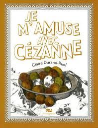 livre de cuisine pour enfant je m amuse avec cézanne livre d pour enfant dessinoriginal com