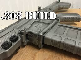 308 best s day with build your own ar 10 lr 308