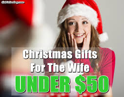 10 christmas gift ideas for the wife under 50 get to saving