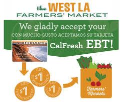 we now accept ebt west la farmers market