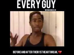 Tupac Memes - every guy before after their 1st heart break youtube