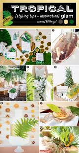 tropical wedding theme how to style a tropical glam wedding theme with elegance unique