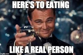 I Like Food Meme - don t earn your food in the gym and six other lessons i wish i d