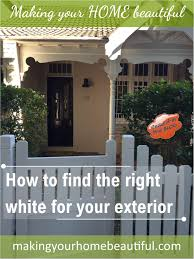 how to find the right white for your exterior making your home