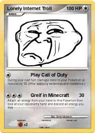 Internet Troll Meme - pokémon lonely internet troll play call of duty my pokemon card