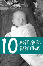 Top 10 Must Baby Items by Toddler Approved 10 Most Useful Baby Items
