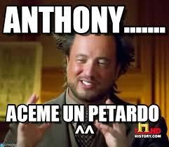 Anthony Meme - anthony ancient aliens meme on memegen