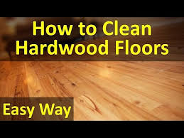 how to clean a hardwood floor how to clean hardwood floors