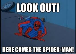 Look Out Meme - look out here comes the spiderman 60s spider man sixties