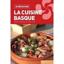 cuisine pays basque la cuisine du pays basque broché b rabiller achat livre
