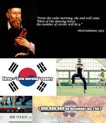 Gangnam Style Meme - nostradamus prediction meme on psy s gangnam style receives