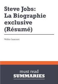 Steve Jobs Resume Summary Steve Jobs The Exclusive Biography Walter Isaacson 1