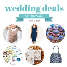wedding deals wedding deals may 5 2017 the budget savvy