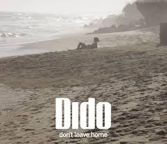 dido u2013 don u0027t leave home lyrics genius lyrics